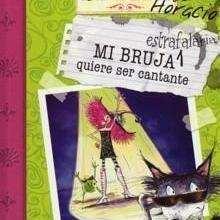 Mi bruja estrafalaria quiere ser cantante - Lecturas Infantiles - Libros INFANTILES Y JUVENILES - Libros INFANTILES - de 6 a 9 años