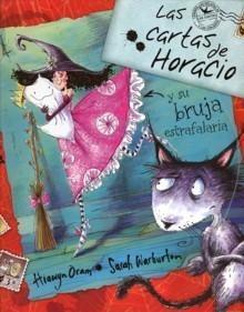 Las cartas de Horacio y su bruja estrafalaria - Lecturas Infantiles - Libros INFANTILES Y JUVENILES - Libros INFANTILES - de 6 a 9 años