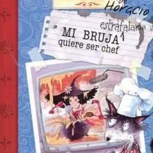Mi bruja estrafalaria quiere ser chef - Lecturas Infantiles - Libros INFANTILES Y JUVENILES - Libros INFANTILES - de 6 a 9 años