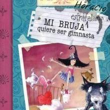 Mi bruja estrafalaria quiere ser gimnasta - Lecturas Infantiles - Libros INFANTILES Y JUVENILES - Libros INFANTILES - de 6 a 9 años
