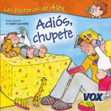 Adiós, chupete - Lecturas Infantiles - Libros infantiles : LAROUSSE Y VOX