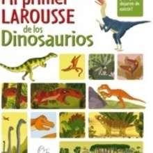 Mi primer Larousse de los Dinosaurios - Lecturas Infantiles - Libros infantiles : LAROUSSE Y VOX