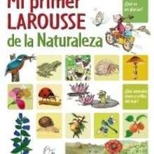 Libro : Mi Primer Larousse de la Naturaleza