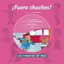 ¡Fuera chuches! - Lecturas Infantiles - Libros infantiles : LAROUSSE Y VOX
