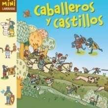 Caballeros y Castillos - Lecturas Infantiles - Libros infantiles : LAROUSSE Y VOX