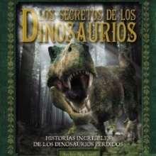 Los secretos de los Dinosaurios - Lecturas Infantiles - Libros infantiles : LAROUSSE Y VOX