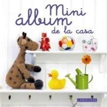Mini Álbum de la casa - Lecturas Infantiles - Libros infantiles : LAROUSSE Y VOX