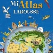 Mi Atlas Larousse - Lecturas Infantiles - Libros infantiles : LAROUSSE Y VOX