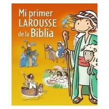 Libro : Mi primer Larousse de la Biblia