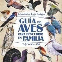 Guía de aves para descubrir en familia - Lecturas Infantiles - Libros infantiles : LAROUSSE Y VOX