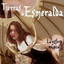 Libro : Tierras de Esmeralda -La esfera mágica-