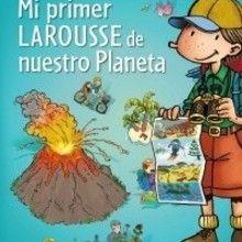 Libro : Mi Primer Larousse de nuestro Planeta
