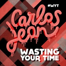 Video : Carlos Jean - Wasting your time