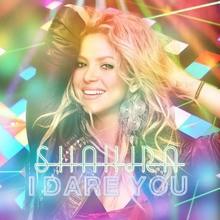 Shakira - La La La, I dare you