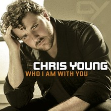 Video : Chris Young - Who I Am With You