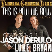Video : Florida Georgia Line - This Is How We Roll