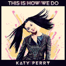 Video : Katy Perry - This Is How We Do