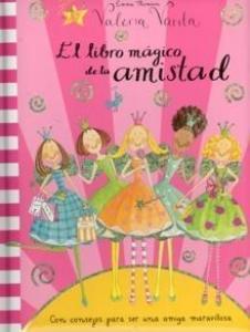 El libro mágico de la amistad - Lecturas Infantiles - Libros INFANTILES Y JUVENILES - Libros INFANTILES - de 6 a 9 años