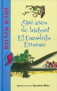 ¡Qué asco de bichos! el cocodrilo enorme - Lecturas Infantiles - Libros INFANTILES Y JUVENILES - Libros JUVENILES - Literatura juvenil