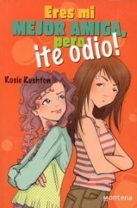 Eres mi mejor amiga pero te odio - Lecturas Infantiles - Libros INFANTILES Y JUVENILES - Libros JUVENILES - Literatura juvenil