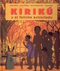 Kiriku y el fetiche extraviado - Lecturas Infantiles - Libros INFANTILES Y JUVENILES - Libros INFANTILES - de 6 a 9 años