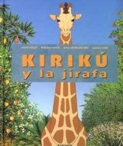 Kiriku y la jirafa - Lecturas Infantiles - Libros INFANTILES Y JUVENILES - Libros INFANTILES - de 6 a 9 años
