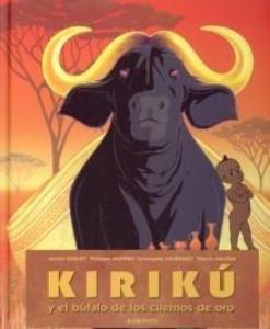 Kiriku y el bufalo de los cuernos de oro - Lecturas Infantiles - Libros INFANTILES Y JUVENILES - Libros INFANTILES - de 6 a 9 años