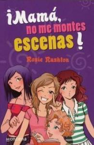 Mamá, no me montes escenas - Lecturas Infantiles - Libros INFANTILES Y JUVENILES - Libros JUVENILES - Literatura juvenil
