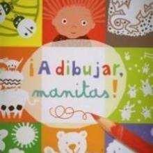 A dibujar, manitas! - Lecturas Infantiles - Libros INFANTILES Y JUVENILES - Libros INFANTILES - Juegos y entretenimiento