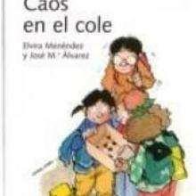 Caos en el cole - Lecturas Infantiles - Libros INFANTILES Y JUVENILES - Libros INFANTILES - de 6 a 9 años