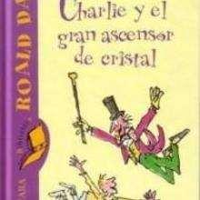 Charlie y el gran ascensor de cristal - Lecturas Infantiles - Libros INFANTILES Y JUVENILES - Libros JUVENILES - de 9 a 12 años