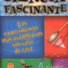 Los experimentos más asombrosos sin salir de casa - Lecturas Infantiles - Libros INFANTILES Y JUVENILES - Libros INFANTILES - Juegos y entretenimiento