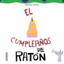 El cumpleaños del ratón - Lecturas Infantiles - Libros INFANTILES Y JUVENILES - Libros INFANTILES - de 0 a 5 años