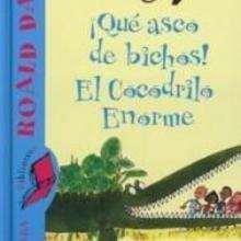 Libro : ¡Qué asco de bichos! el cocodrilo enorme