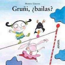 Gruñi ¿Bailas? - Lecturas Infantiles - Libros INFANTILES Y JUVENILES - Libros INFANTILES - de 0 a 5 años