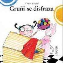 Gruñi se disfraza - Lecturas Infantiles - Libros INFANTILES Y JUVENILES - Libros INFANTILES - de 0 a 5 años