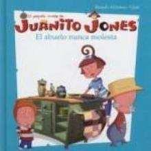 Libro : Juanito Jones : El abuelo nunca molesta