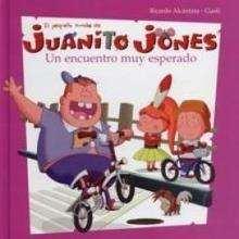 Juanito Jones : Un encuentro muy esperado - Lecturas Infantiles - Libros INFANTILES Y JUVENILES - Libros INFANTILES - de 6 a 9 años