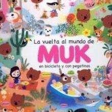 la vuelta al mundo de Muk - Lecturas Infantiles - Libros INFANTILES Y JUVENILES - Libros INFANTILES - de 0 a 5 años