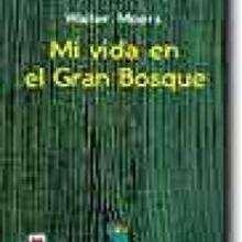 Mi vida en el Gran Bosque - Lecturas Infantiles - Libros INFANTILES Y JUVENILES - Libros JUVENILES - Aventura
