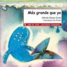 Más grande que yo - Lecturas Infantiles - Libros INFANTILES Y JUVENILES - Libros INFANTILES - de 6 a 9 años