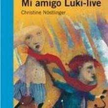 Mi amigo Luki-live - Lecturas Infantiles - Libros INFANTILES Y JUVENILES - Libros JUVENILES - Literatura juvenil