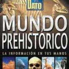 Mundo prehistórico - Lecturas Infantiles - Libros INFANTILES Y JUVENILES - Libros INFANTILES - Conocimiento infantil/juvenil