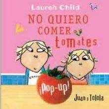 No quiero comer tomates - Lecturas Infantiles - Libros INFANTILES Y JUVENILES - Libros INFANTILES - de 0 a 5 años