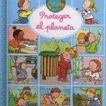 Proteger el planeta - Lecturas Infantiles - Libros INFANTILES Y JUVENILES - Libros INFANTILES - Conocimiento infantil/juvenil
