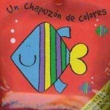 Un chapuzón de colores - Lecturas Infantiles - Libros INFANTILES Y JUVENILES - Libros INFANTILES - de 0 a 5 años