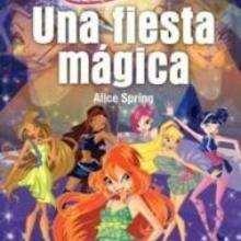 Winx : Una fiesta mágica - Lecturas Infantiles - Libros INFANTILES Y JUVENILES - Libros JUVENILES - Literatura juvenil